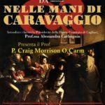 Nelle mani di Caravaggio con il professor P. Craig Morrison