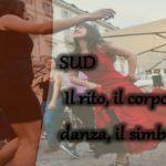 SUD, Il rito, il corpo, la danza, il simbolo