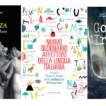 I libri della settimana: i miti letterari, il nuovo dizionario affettivo, i misteri dell'Irpinia