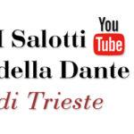 Lectura Dantis nei Salotti youtube della Dante di Trieste