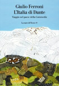 l italia di dante viaggio nel paese della commedia giulio ferroni copertina 711x1024