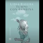 Lidia Ravera. Ieri adolescente in rivolta, oggi nonna